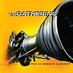 The Gathering, Anneke van Giersberger, How To Measure A Planet?, death metal, doom metal, metal, rock