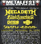 Metalfest, Megadeth, Blind Guardian, Hypocrisy, Moonspell, Legion of The Damned, Triptykon, Alestorm, Skull Fist, Kreator, Vader, Powerwolf, Grand Magus, Septic Flesh, Virgin Snatch, Nexus Inferis, Huntress, W.A.S.P. , Fear Factory, Ensiferum, In Extremo,
