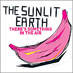 The Sunlit Earth, There's Something In The Air, rock, alternative rock, Nasiono Records