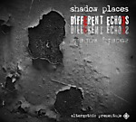 shadow places, rock, gothic, darkwave, ambient, kompilacja, industrial, składanka, Different Echoes
