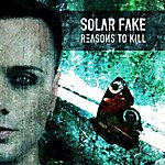 Solar Fake, Reasons to kill, electro pop, electro, Sven Friedrich, Zeraphine, Dreadful Shadows, Synthetic Symphony