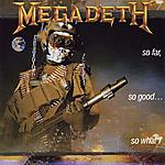 Megadeth, So Far, So Good... So What!, thrash metal, David Ellefson, Peace Sells... But Who's Buying?, Dave Mustaine, Metallica, Gar Samuelson, Chris Poland, Jeff Young, Chuck Behler, Sex Pistols