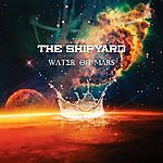 The Shipyard, Water On Mars, post punk, alternative rock, cold wave, new wave