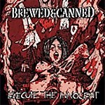 Brewed & Canned, Execute The Innocent, Blacksmith Records, death metal, Cannibal Corpse