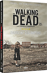Robert Kirkman, Jay Bonansinga, The Walking Dead. Narodziny Gubernatora, The Walking Dead