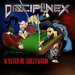 Discipline X, heavy metal, Wasted In Hollywood, Lawnmover Deth, punk rock, Overdrive, rock, rock and roll