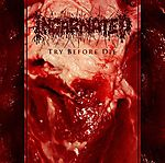 Incarnated, Try Before Die brutal death metal, gore, death metal, Pleasure Of Consumtion, Pierścień, Selfmadegod Records, Clouds, grindcore, Tiamat