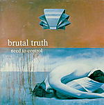 Brutal Truth, Need To Control, Extreme Conditio Demand Extreme Responses, Scott Lewis, Exit 13, Rich Hoak, grindcore, The Germs, punk rock, noise ambient