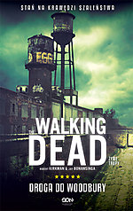 The Walking Dead, The Walking Dead. Narodziny Gubernatora, The Walking Dead. Droga do Woodbury, Sine Qua Non, Wydawnictwo Sine Qua Non, Robert Kirkman, Jay Bonansinga, horror, thriller, sensacja