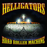 Road Roller Machine, Helligators, rock and roll, Motörhead, southern rock, rocka, Metallica, metal