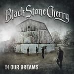 Black Stone Cherry, In Our Dreams, Kentucky, southern rock, hard rock, heavy metal
