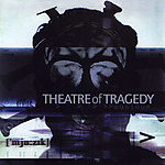 Theatre Of Tragedy, Musique, Aégis, Raymond Rohonyi, Liv Kristine, rock and roll, noise