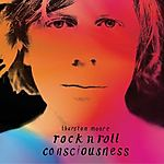 Thurston Moore, Rock n Roll Consciousness, alternative rock, The Thurston Moore Group