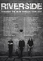 Riverside, Towards The Blue Horizon Tour, Lion Shepherd, Sounds Like The End Of The World, progressive rock, progressive metal, alternative rock, post rock, heavy metal