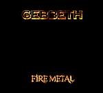 Gebbeth, Fire Metal, heavy metal, thrash metal