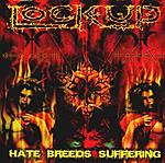 Lock Up, Peter Tägtgren, Tomas Lindberg, Hate Breeds Suffering, death metal, grindcore, Pleasures Pave Sewers, punk rock, Mystic Production