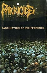 Parricide, Fascination Of Indifference, Baron Records, death metal, grindcore