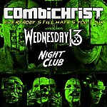 Combichrist, Wednesday 13, Night Club, dark wave, synth pop, synth wave, horror punk, hard rock, industrial, EBM, elektronika, metalcore