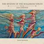 The Mystery Of The Bulgarian Voices, Lisa Gerrard, BooCheeMish, folk