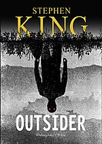 Stephen King, Outsider, fantastyka, horror, thriller, Prószyński i S-ka