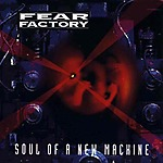 Fear Factory, Raymond Herrera, Dino Cazares, Burton C. Bell, death metal, grindcore, industrial metal, Soul Of A New Machine, Napalm Death, noise, ambient, cyber metal