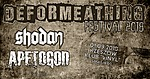 Deformeathing Festival, Vinyl, Shodan, Ape To God, Vader, Rotting Christ, Vallenfyre, Metalmania, Castle Party, Into The Abyss, Rudeboy, Trauma, Mord'A'Stigmata, Epitome, Terrordome i FAM