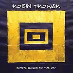 Robin Trower, Coming Closer To The Day, Tide Of Confusion, hard rock, blues rock