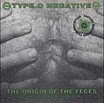 Type O Negative, The Origin Of The Feaces (Not Live At Brighton Bridge), Peter Steele, Billy Roberts, Slow Deep And Hard