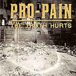 Pro-Pain, The Truth Hurts, Tom Klimchuck, Devolution, M.O.D., Nick St. Denis, Mike Hollman, metal, Foul Taste Of Freedom, Energy Records, hardcore, Ice-T, Roadrunner Records, Metal Mind Productions
