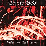 Under The Blood Banner, Before God, Wolves Amongst The Sheep, Bound For Glory, B.F.G. Productions, Endzeit Klänge,  Strong Survive Records, pagan metal, thrash metal, death metal, oi, Bathory, Quorthon