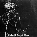 black metal, A Blaze In The Northern Sky, Darkthrone, Under A Funeral Moon