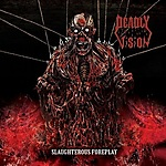 Deadly Vision, Sadist's Vision, Vicious Circle, Slaughterous Foreplay, Mariusz Biełanowicz, death metal