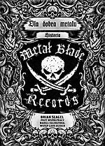 Metal Blade Recods, Brian Slagel, Deep Purple, Metallica, Slayer, Gwar, Cannibal Corpse, Metal Massacre, Lars Urlich, James Hetfield, Cliffa Burton, Jason Newsted, Behemoth, Manowar, Mercyful Fate, In Rock