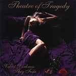 Velvet Darkness They Fear, Theatre Of Tragedy, gothic, doom metal, Raymond I. Rohonyi, Liv Kristine