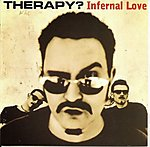 therapy, infernal love, andy cairns, grunge, punk rock, rock, hard rock, music