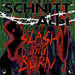 Schnitt Acht, industrial, Slash And Burn