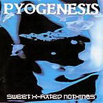 Sweet X-Rated Nothings, Pyogenesis, doom metal, alternative rock, metal, rock, Bone Records
